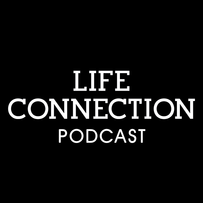 Life Connection Podcast