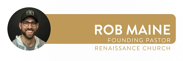 This post was written by  Rob . He is the lead and founding pastor of  Renaissance Church .