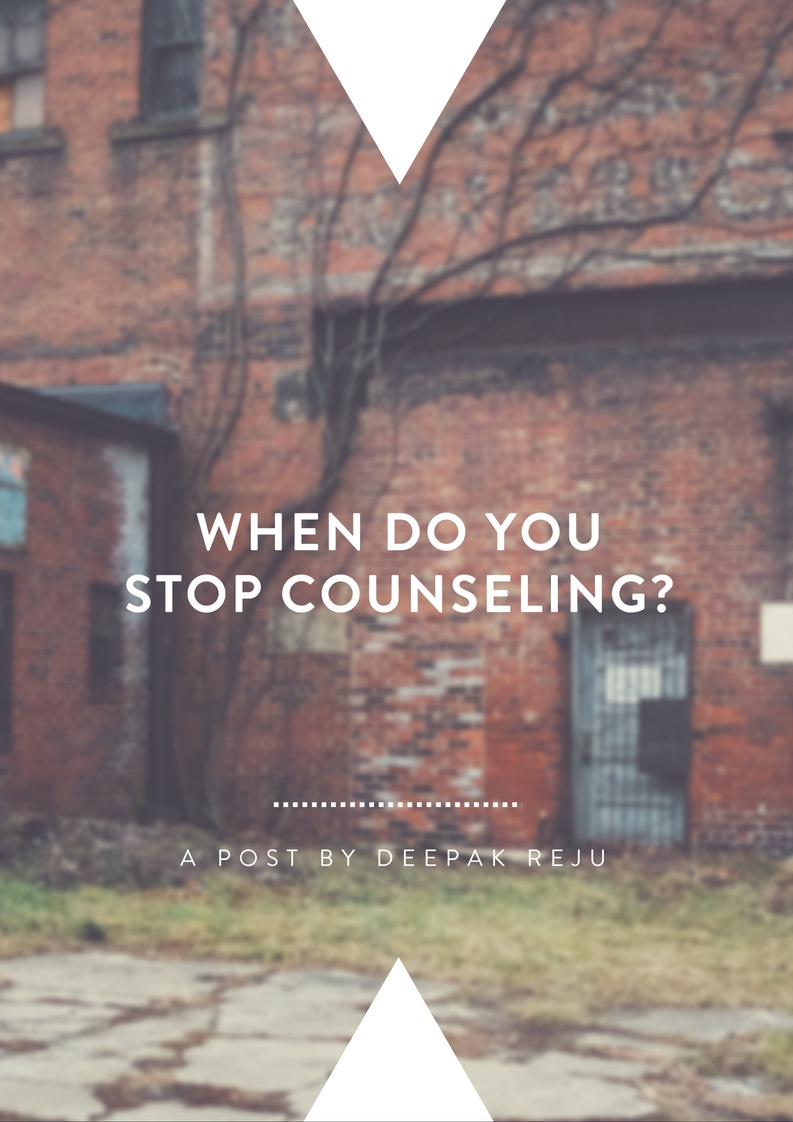 When Do You Stop Counseling?   By Deepak Reju