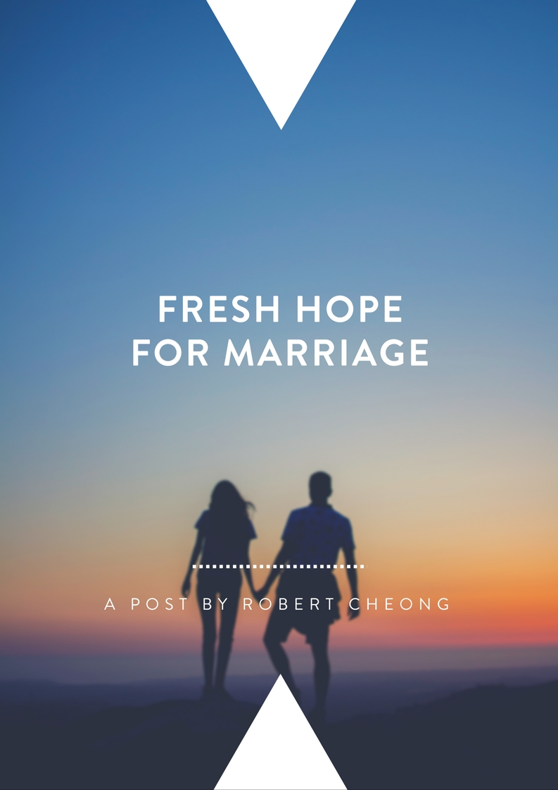 Fresh Hope For Marriage   By Robert Cheong