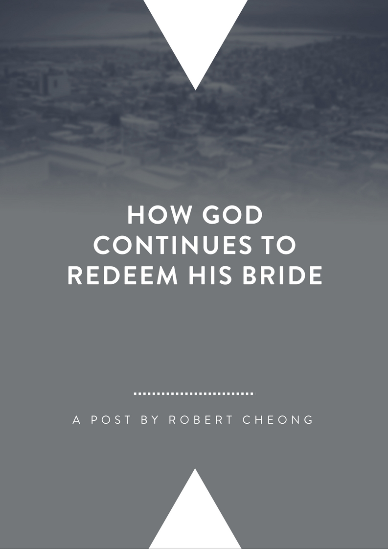 How God Continues to Redeem His Bride By Robert Cheong