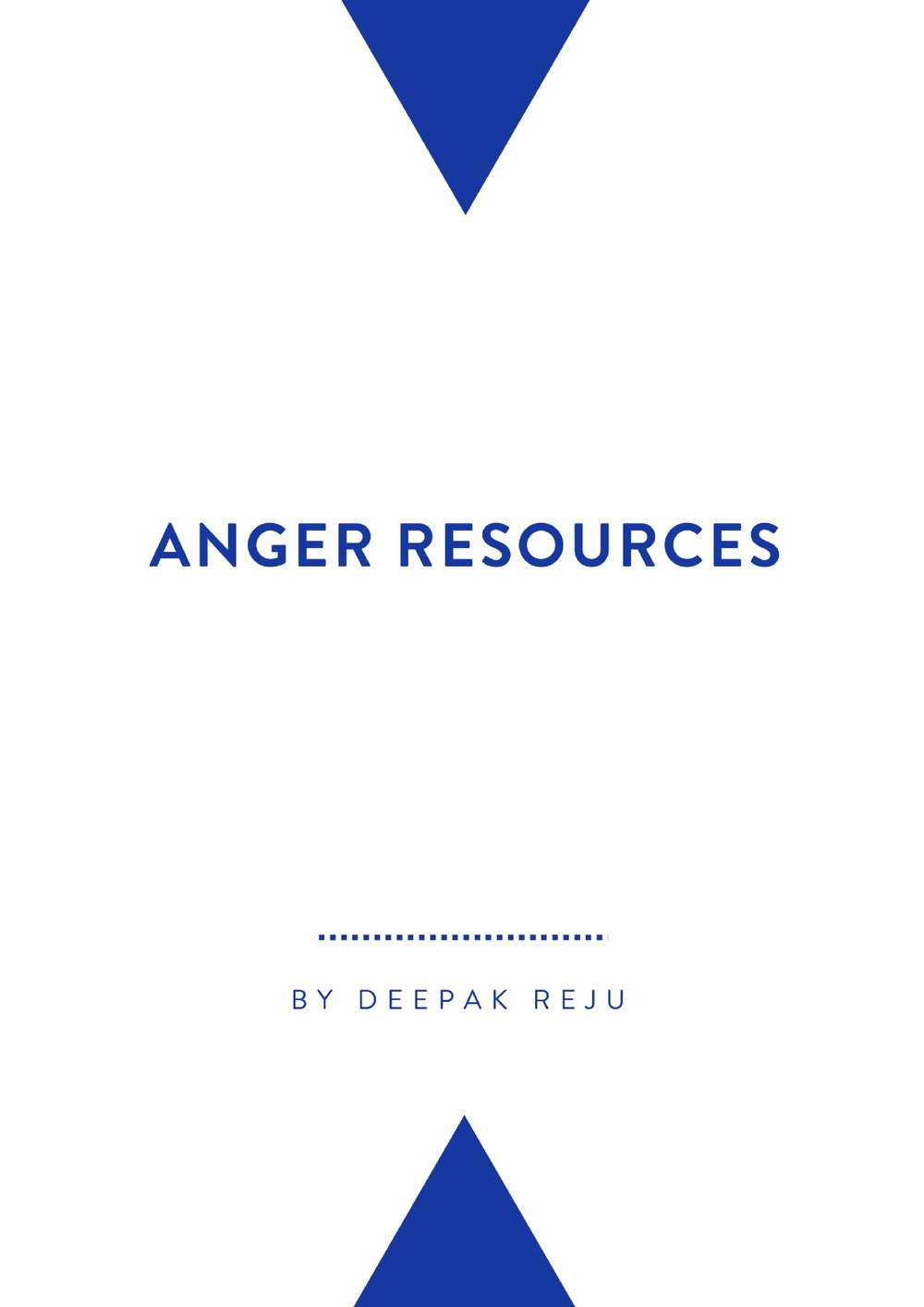 Anger Resources   By Deepak Reju