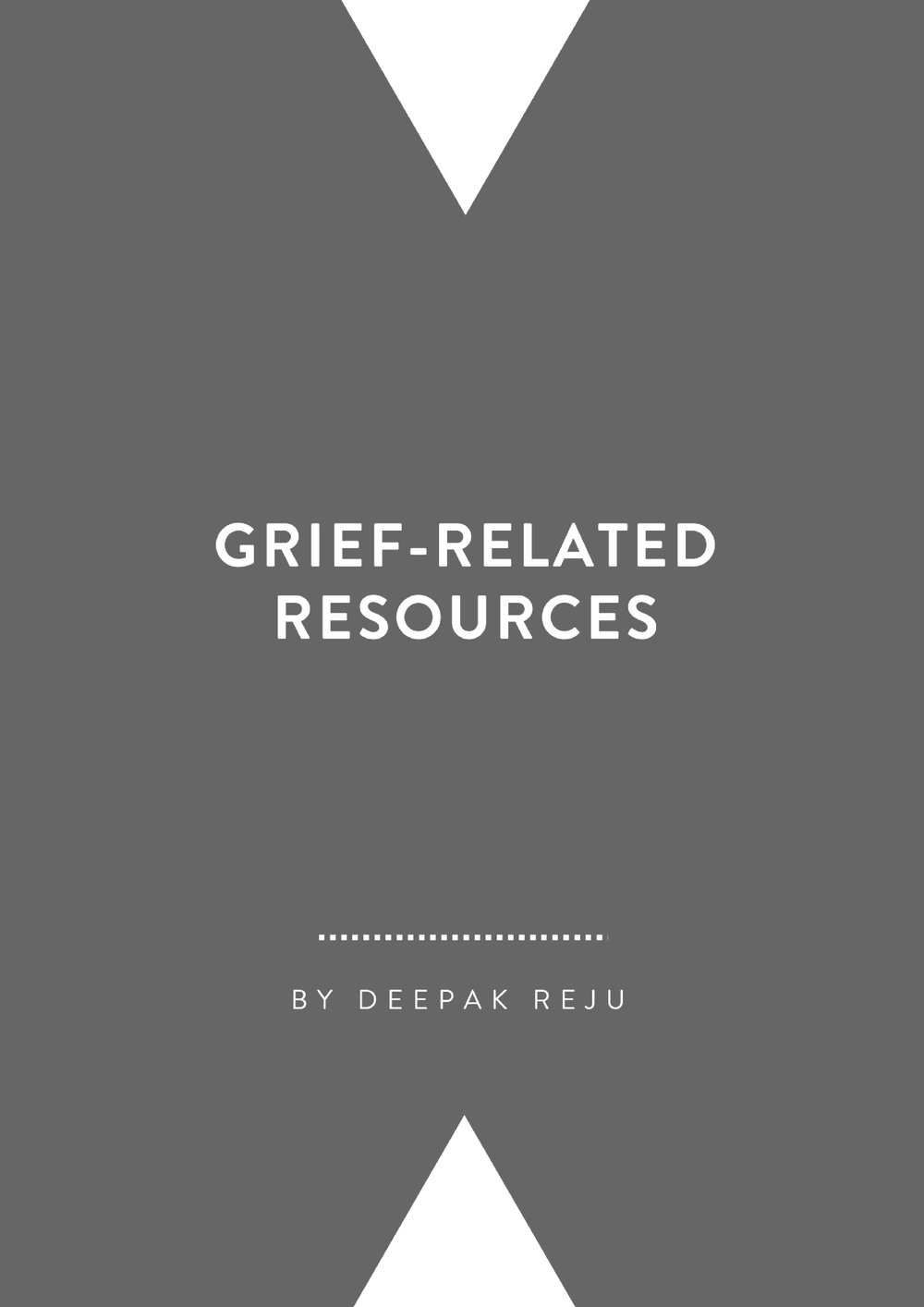 Grief-Related Resources   By Deepak Reju
