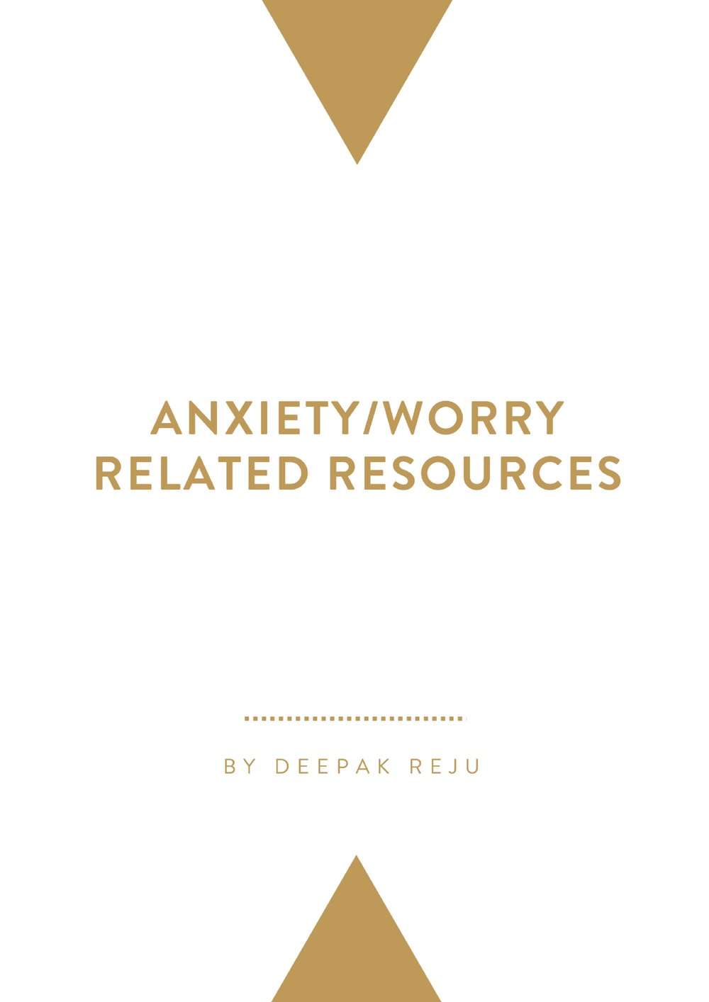Anxiety/Worry Related Resources By Deepak Reju