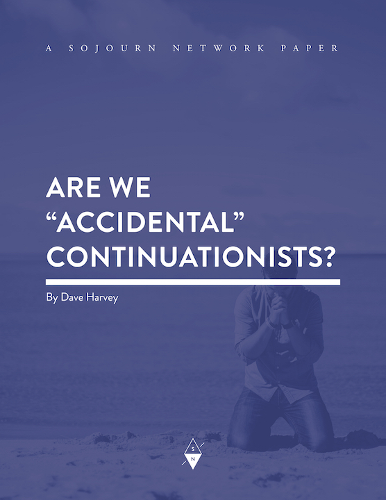 "Are We ""Accidental"" Continuationists? By Dave Harvey"