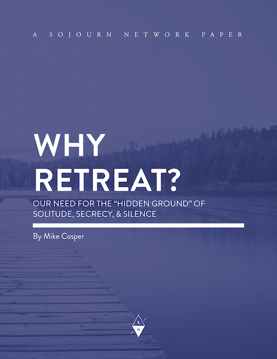 Why Retreat? By Mike Cosper