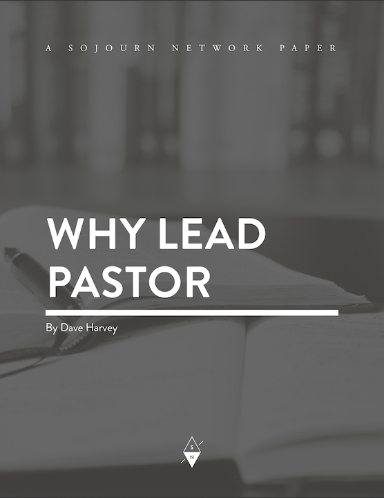 Why Lead Pastor? By Dave Harvey