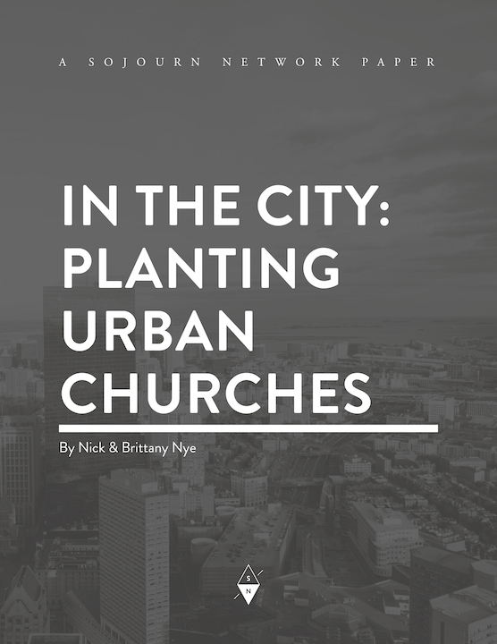 Planting Urban Churches By Nick & Brittany Nye