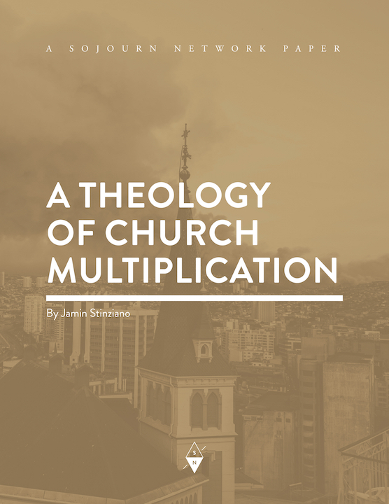 A Theology of Church Multiplication By Jamin Stinziano