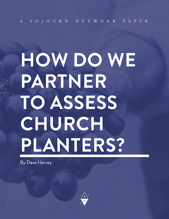 How Do We Partner to Assess Church Planters? By Dave Harvey