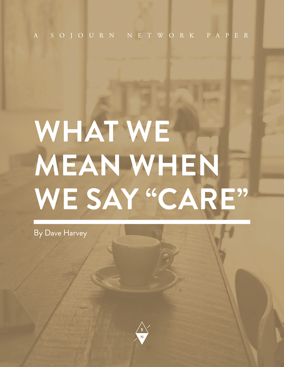 "What We Mean When We Say ""Care"" By Dave Harvey"