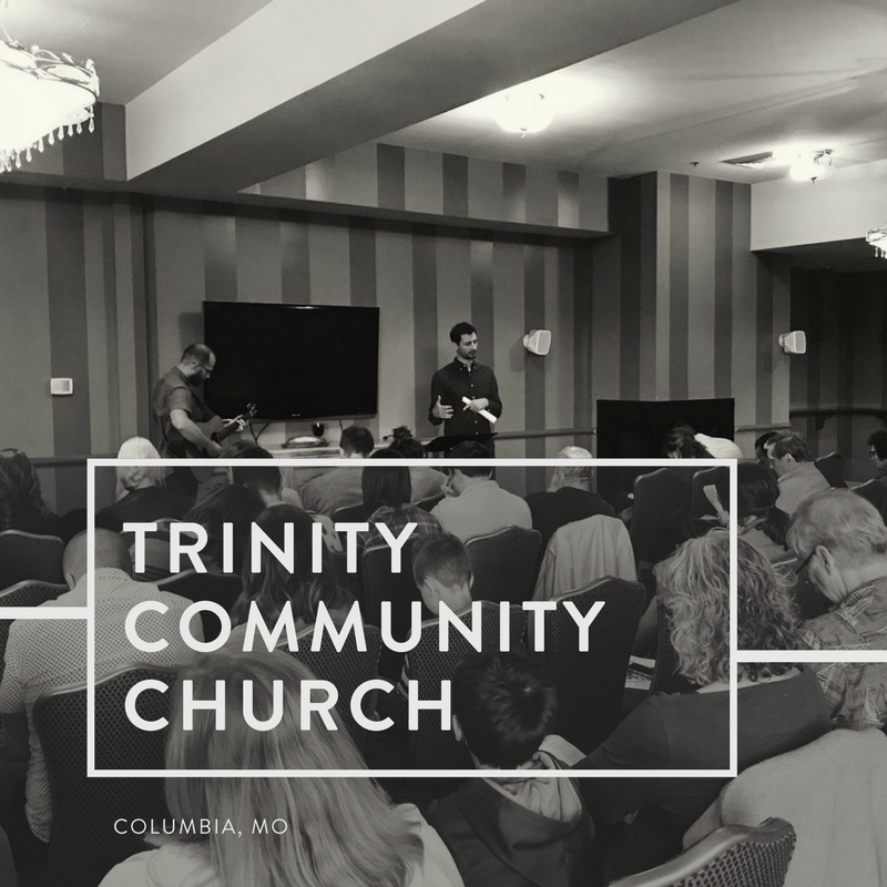 Trinity Community Church | Columbia, Missouri