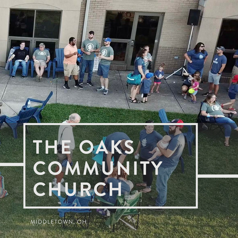 The Oaks Community Church | Middletown, Ohio