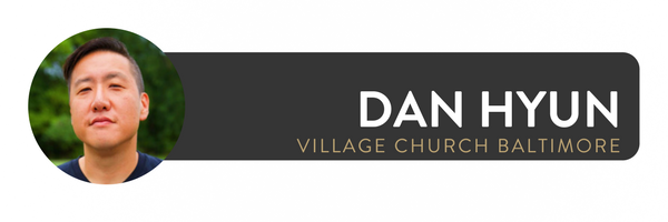 Dan was raised in the greater Philadelphia area, receiving degrees in speech communication from Penn State University and the Masters in Divinity & the Doctor of Ministry in Urban Missiology at  Biblical Theological Seminary . He is driven for God's work in the city having served with urban churches in Philadelphia and Baltimore. In 2008, Dan was privileged to lead a team to start  The Village Church in Baltimore, MD with dreams of making God famous through a diverse and multicultural expression of the Kingdom of God.    His journey hasn't been without many painful bumps along the road, but God's patient grace has been evident the whole way. As God has blessed Dan in so many ways, he desire to invest in others. Dan trains and coaches urban church planters and regularly shares his thoughts at  Lifeway Pastors . Speaking is a passion for Dan as he leads others on issues including leadership, urban ministry, justice, and church planting. He has also had an amazing experience starting the annual  Ethnos Conference to lead the Church in conversations about multicultural mission and reconciliation.    Dan's interests include sports, working out, good food, and conversations on culture. After God, his greatest joy & desire in life is for his lovely wife, Judie, and two daughters.You can follow him on  Twitter , Instagram , Facebook , or  www.danhyun.com to see what God continues to teach him.