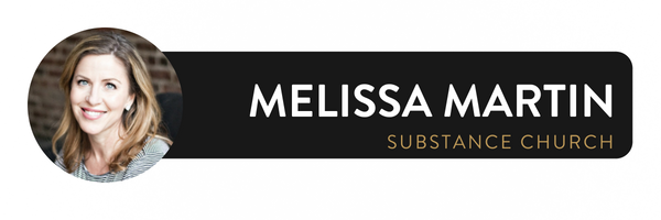 Melissa Martin | Substance Church