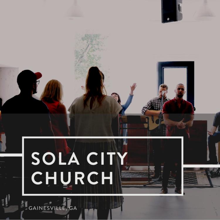 Sola City Church | Gainesville, Georgia