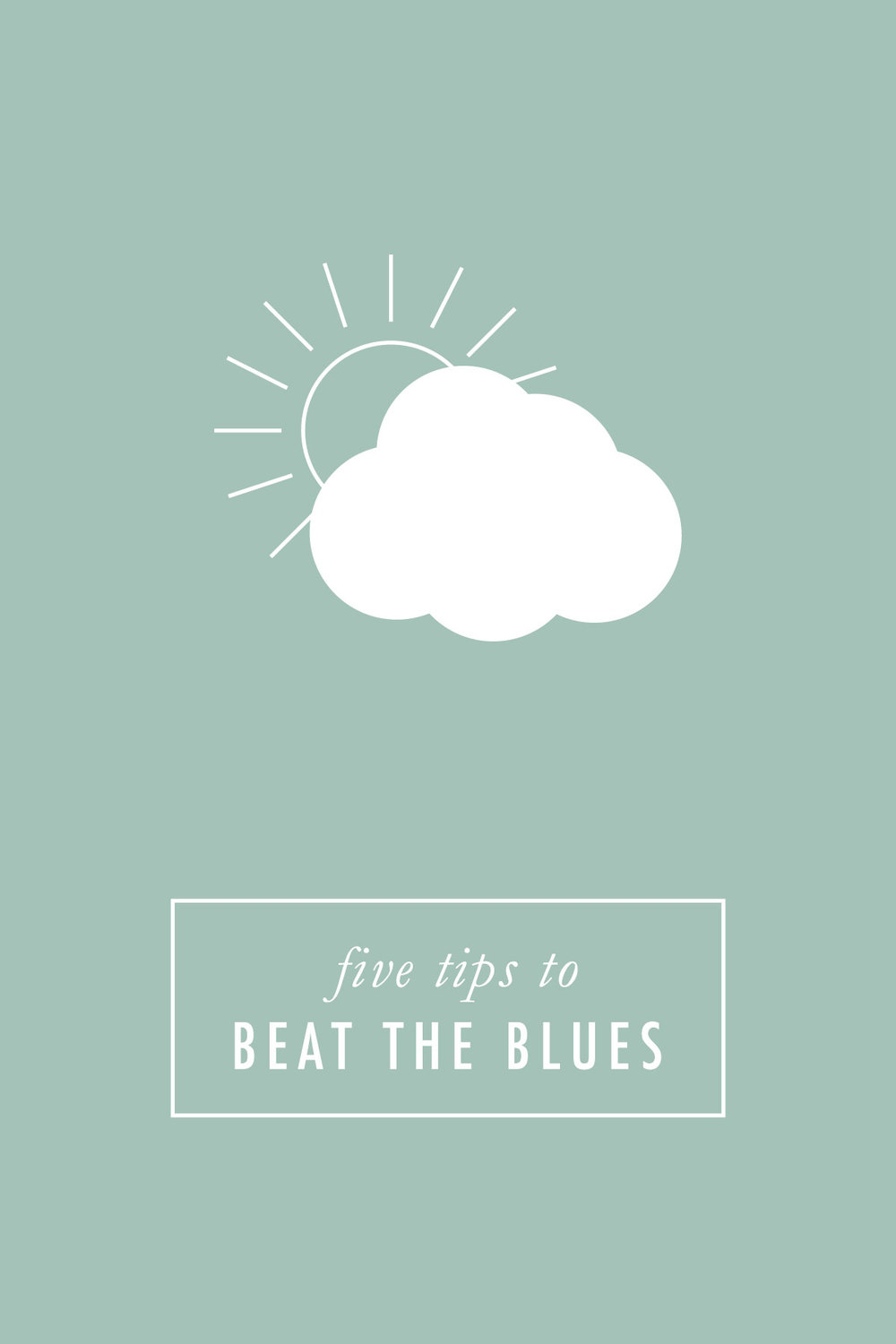 5 Tips to Beat the Blues | That's Pretty Ace