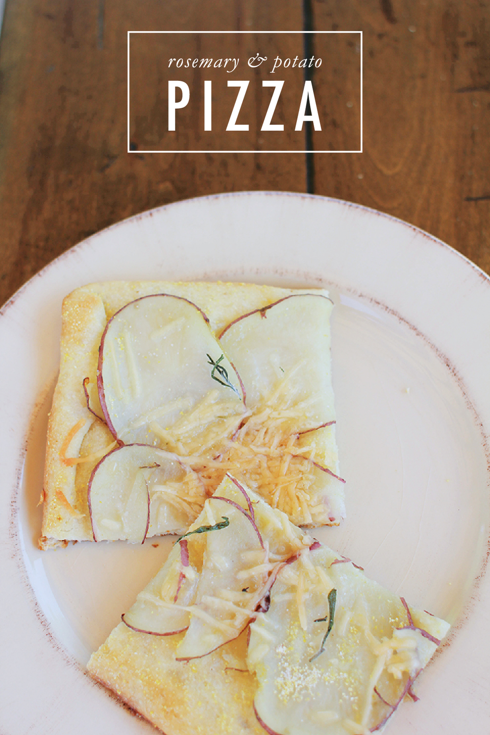 Rosemary & Potato Pizza | That's Pretty Ace