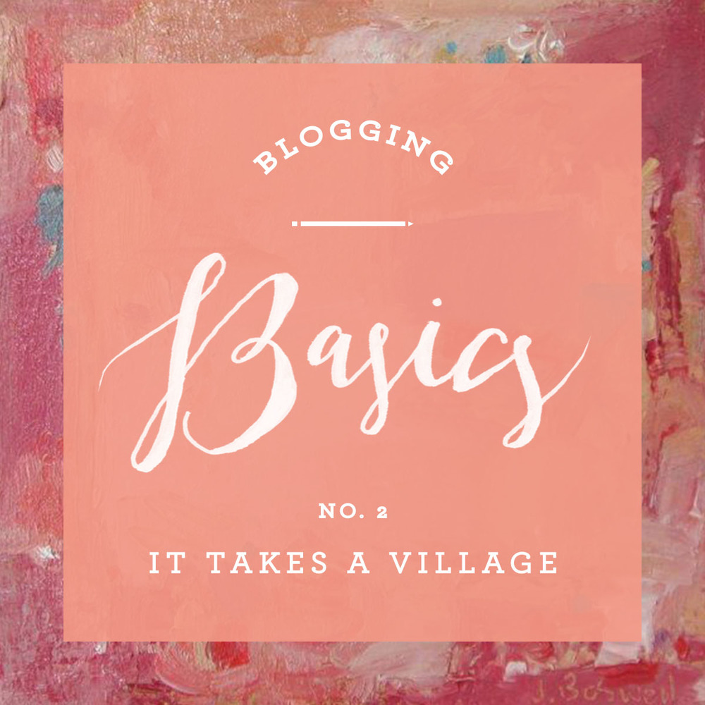 Blogging Basics 02 - It Takes a Village | That's Pretty Ace