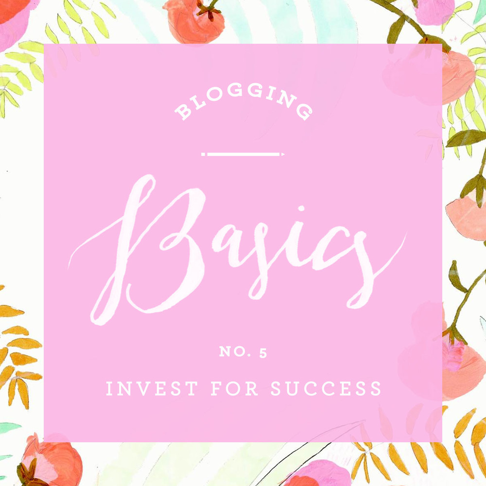 Blogging Basics 05 - Invest for Success | That's Pretty Ace