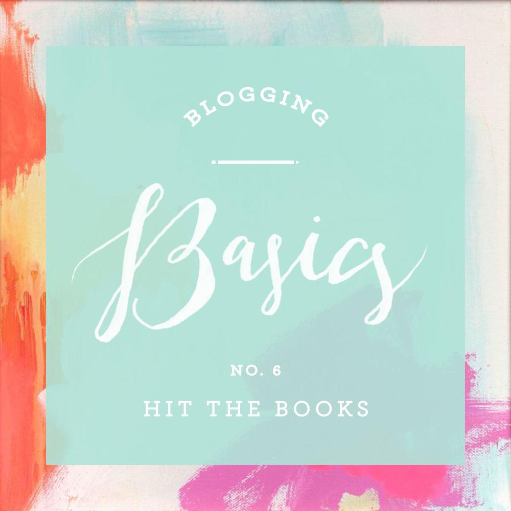 Blogging Basics 06 - Hit the Books