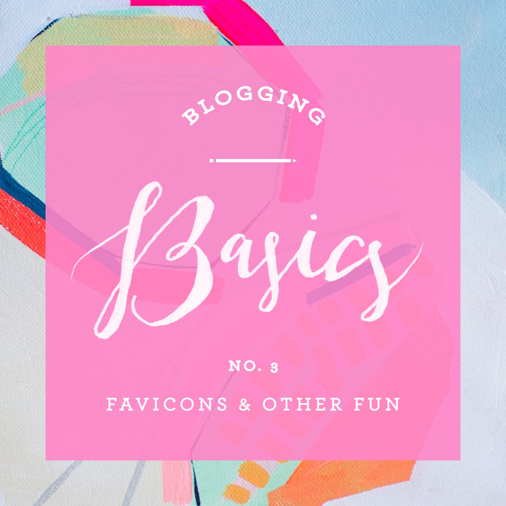 Blogging Basics 03 - Favicons & Other Fun | That's Pretty Ace