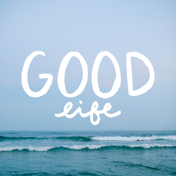 Good Life | That's Pretty Ace