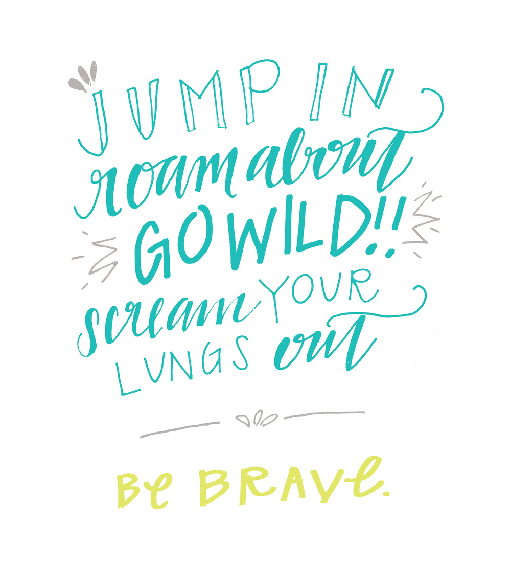 Be Brave by Hannah Johnston | That's Pretty Ace