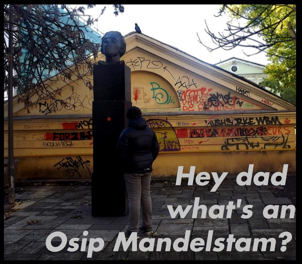 hey dad what's an Osip Mandlestam.JPG