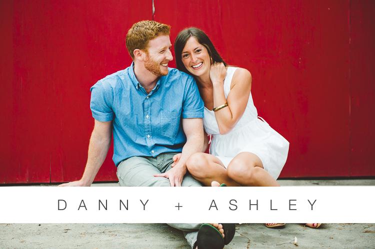 DANNY + ASHLEY