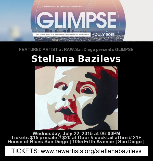 Stellana Bazilevs: Featured artist at RAW San Diego on July 22, 2015  Wednesday, July 22, 2015  6:00pm  10:00pm