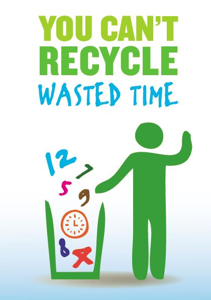 You can't recycle wasted time poster — Edgalaxy: Cool Stuff for ...