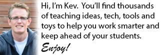 Hi, I'm Kev.  You'll find thousands of teaching ideas, tech, tools and toys to help you work smarter and keep ahead of your students.  Enjoy!