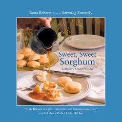 Sweet, Sweet Sorghum, by Rona Roberts