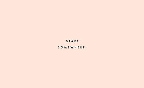Start Somewhere via Clementine Daily | Second Floor Flat