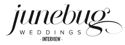 Our Interview with Junebug Weddings - Please click here