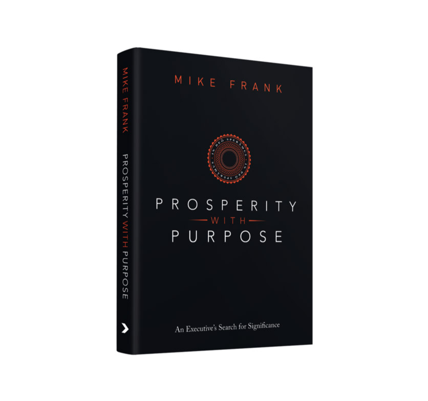 Prosperity with Purpose: An Executive's Search for Significance