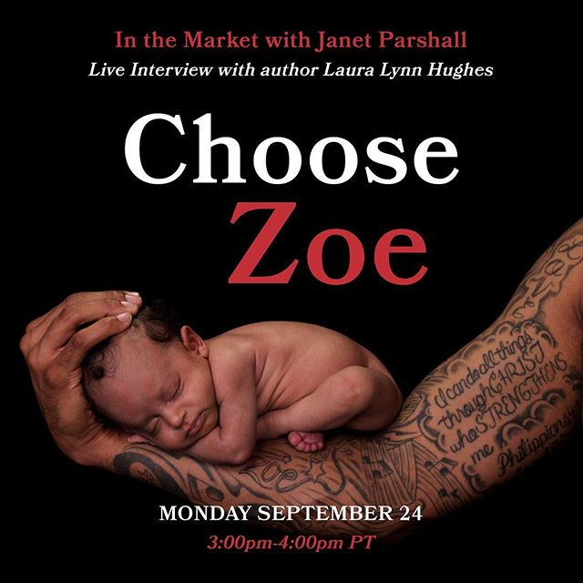 """Don't miss """"Choose Zoe"""" author, Laura Lynn Hughes on """"In the Market with Janet Parshall"""" today at 3pm  PT! Tune in to learn more about Laura and the heart behind her book! . . . . #prolife #prolifegen #prolifegeneration #walkforlife #walkforlife2018 #walkforlifedc #walkforlifesf #book #books #preorder #newrelease #christian #christianity #christianbooks #biography #memoir #unplanned #unplannedpregnancy #teen #teenpregnancy #teenmom #baby #babylove #life #lifeinism #visualsoflife #choosezoe #bethel #savelives #chooselife"""