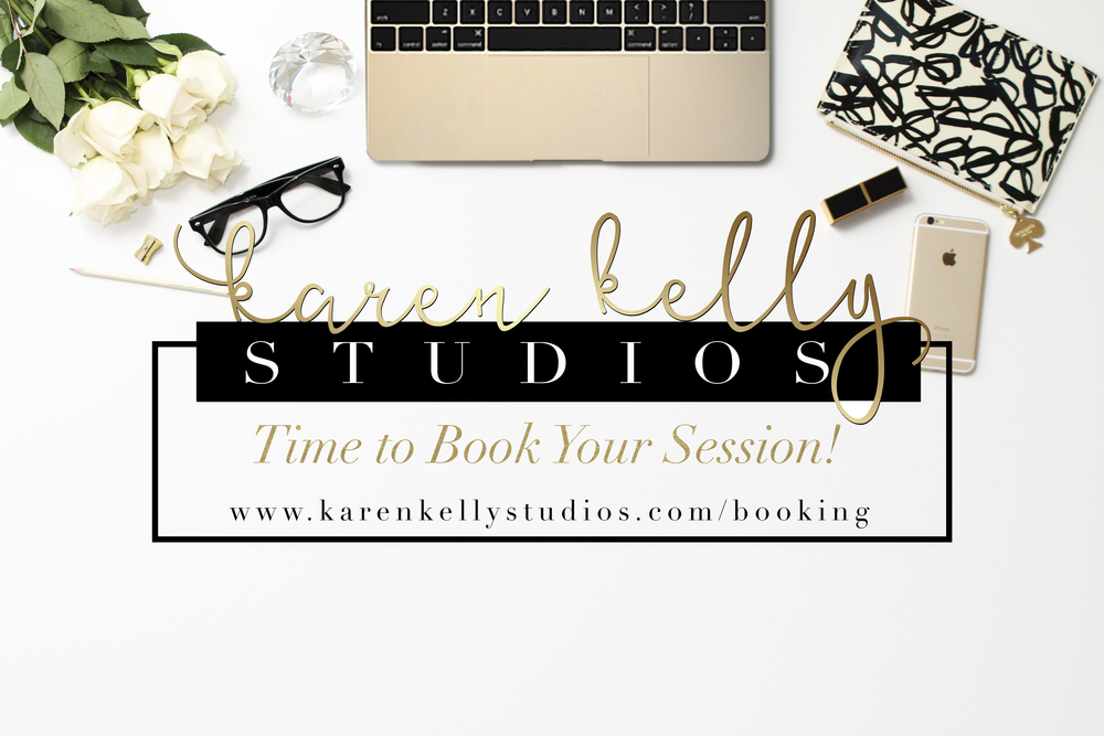 It's time to book your session with Karen Kelly Studios