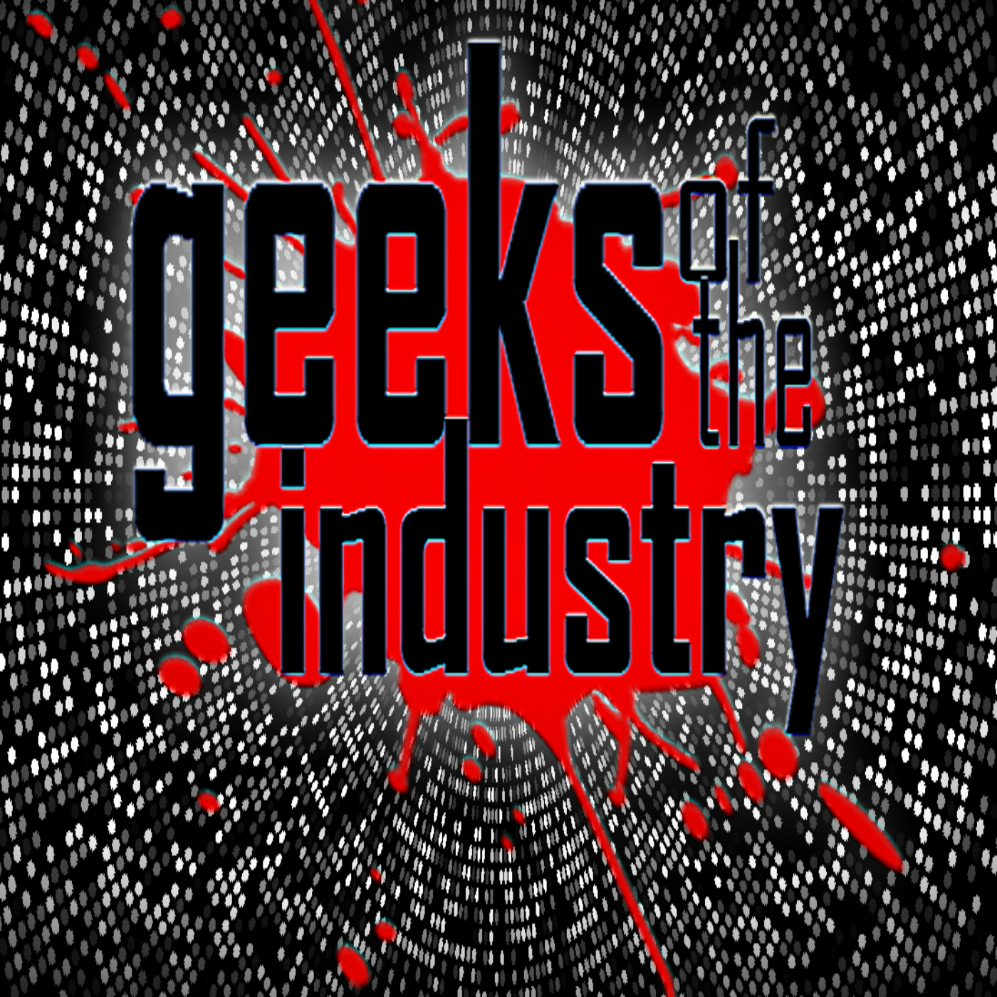 Geeks of the Industry - Geeks of the Industry
