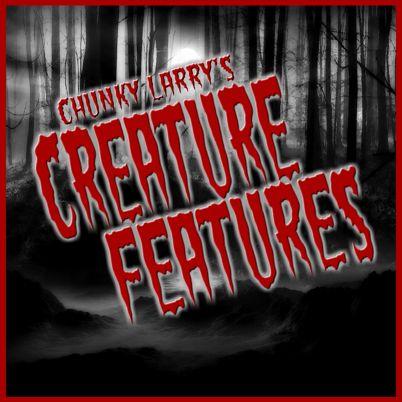 Chunky Larry's Creature Features - Geeks of the Industry