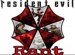 resident evil rant.jpg