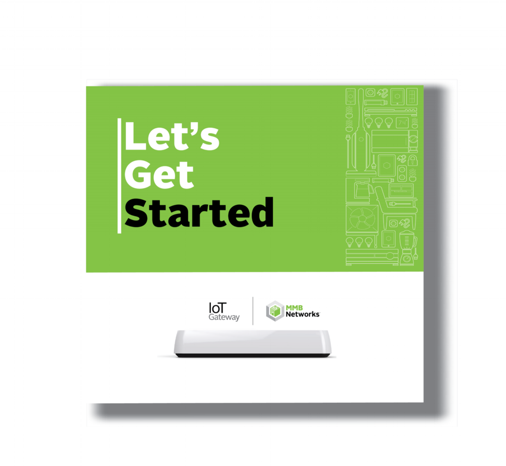 Quick Start Guide - Step-by-Step instructions for your new IoT Gateway