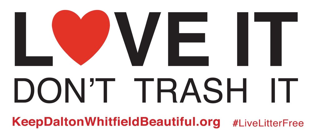 "Keep Dalton-Whitfield Beautiful invites you to ""Love it, don't trash it!"" this month by picking up litter."