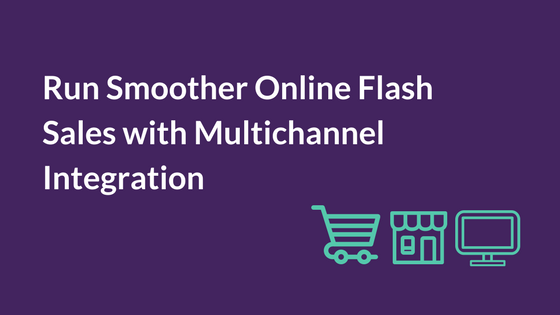 Run Smoother Online Flash Sales with Multichannel Integration.png