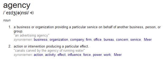 Eigenlijk geef ik hen voornamelijk zelf agency. Eigenaarschap. Zelfredzaamheid. Momentum. Dus vooral de onderste van deze twee definities van het begrip 'agency'.
