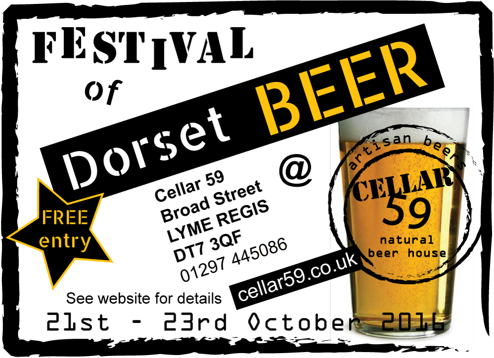At Cellar 59 in Lyme Regis, an amazing line up of mouth-watering beer all unfined and made in Dorset (exept for our special guests, ex-Dorset brewery Art Brew).