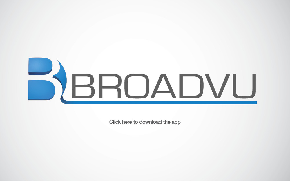 Download BroadVu andstay up-to-date on this exciting project >