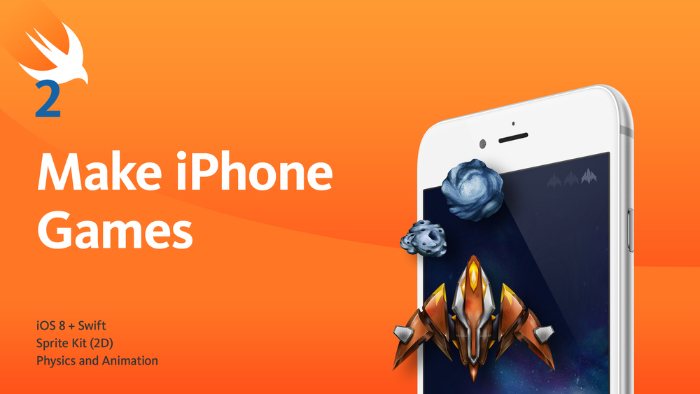 Make iPhone Games with Swift and Sprite Kit iOS 8