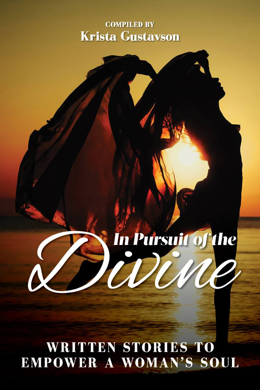 In Pursuit of the Divine: Written Stories to Empower a Woman's Soul:  To inspire and empower Women all over the globe to reclaim their Feminine Power so they can fully express their deepest truth.